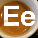 E is for Espresso