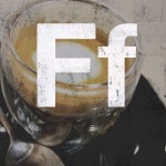 F is for Foam (Macchiato)