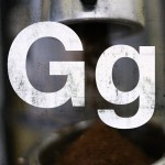 G is for Grind